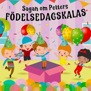 Sagan om Petters födelsedagskalas (ljudbok) av