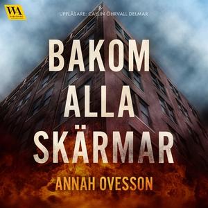 Bakom alla skärmar (ljudbok) av Annah Ovesson