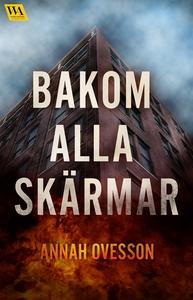 Bakom alla skärmar (e-bok) av Annah Ovesson