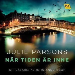 När tiden är inne (ljudbok) av Julie Parsons