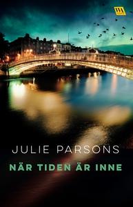 När tiden är inne (e-bok) av Julie Parsons