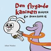 Den flygande kaninen hjälper en dinosaurie