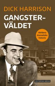Gangsterväldet (e-bok) av Dick Harrison