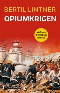 Opiumkrigen (e-bok) av Bertil Lintner