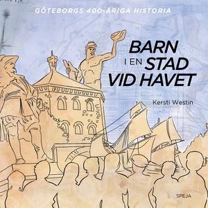 Barn i en stad vid havet: Göteborgs 400-åriga h