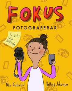 Fokus fotograferar (e-bok) av Mia Karlsvärd