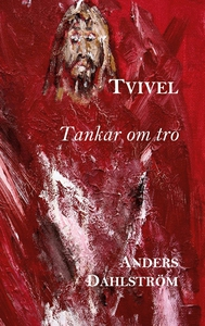 Tvivel: Tankar om tro (e-bok) av Anders Dahlstr