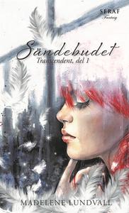 Sändebudet (e-bok) av Madelene Lundvall