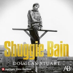Shuggie Bain (ljudbok) av Douglas Stuart