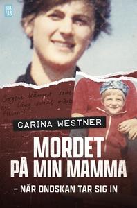 Mordet på min mamma (e-bok) av Carina Westner