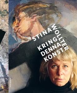 Kring denna konst (e-bok) av Stina Wollter