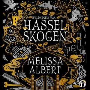 Hasselskogen (ljudbok) av Melissa Albert