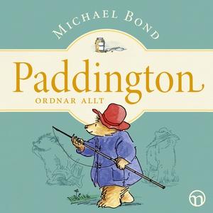 Paddington ordnar allt (ljudbok) av Michael Bon