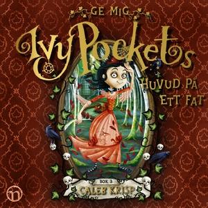 Ge mig Ivy Pockets huvud på ett fat (ljudbok) a