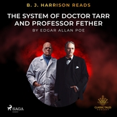 B. J. Harrison Reads The System of Doctor Tarr and Professor Fether