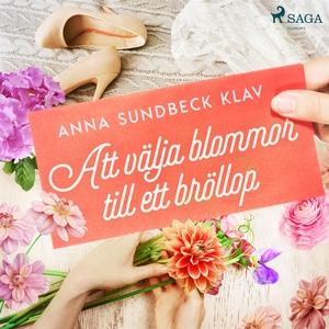 Att välja blommor till ett bröllop (ljudbok) av