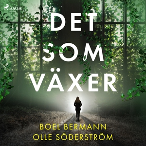 Det som växer (ljudbok) av Boel Bermann, Olle S