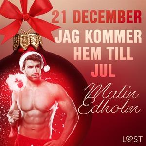21 december: Jag kommer hem till jul - en eroti