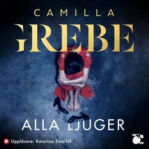 Alla ljuger (ljudbok) av Camilla Grebe