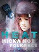 Heat: Micka kör folkrace