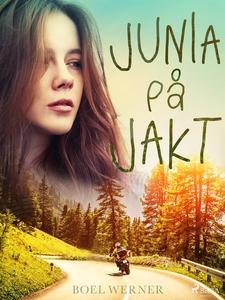 Junia på jakt (e-bok) av Boel Werner