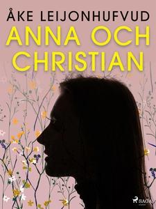 Anna och Christian (e-bok) av Åke Leijonhufvud