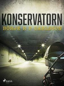 Konservatorn (e-bok) av Börje R P Carlsson