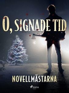 O, signade tid (e-bok) av Novellmästarna