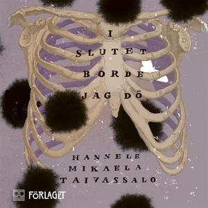 I slutet borde jag dö (ljudbok) av Hannele Mika