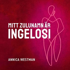 Mitt zulunamn är Ingelosi (ljudbok) av Annica W