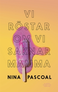 Vi röstar om vi saknar mamma (e-bok) av Nina Pa