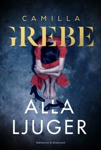 Alla ljuger (e-bok) av Camilla Grebe