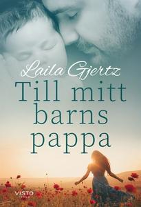 Till mitt barns pappa (e-bok) av Laila Gjertz