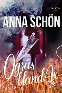 Ogräs bland ax (e-bok) av Anna Schön
