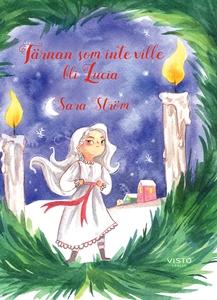 Tärnan som inte ville bli Lucia (e-bok) av Sara