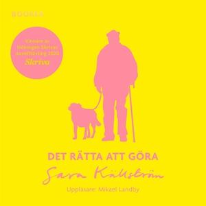 Det rätta att göra (ljudbok) av Sara Källström