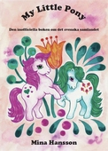 My Little Pony : Den inofficiella boken om det svenska samlandet