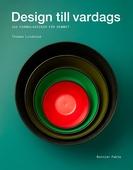 Design till vardags : 100 formklassiker för hemmet