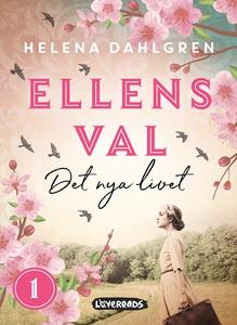 Ellens val: Det nya livet (e-bok) av Helena Dah