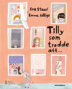 Tilly som trodde att ... (e-bok) av Eva Staaf