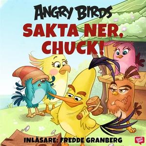 Angry Birds - Sakta ner, Chuck! (ljudbok) av Sa