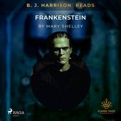 B. J. Harrison Reads Frankenstein