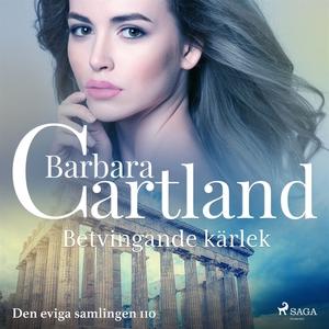Betvingande kärlek (ljudbok) av Barbara Cartlan