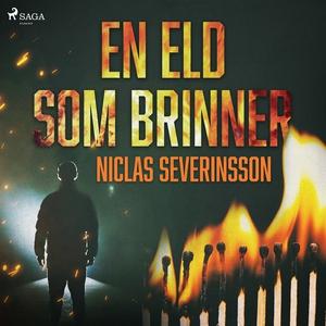 En eld som brinner (ljudbok) av Niclas Severins