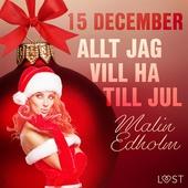 15 december: Allt jag vill ha till jul - en erotisk julkalender