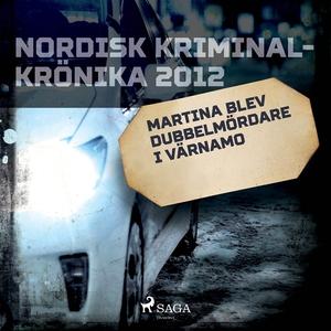 Martina blev dubbelmördare i Värnamo (ljudbok)