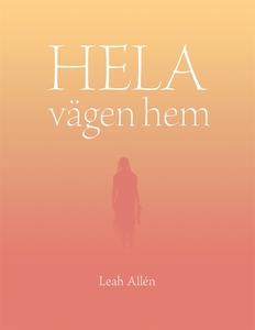 HELA vägen hem (e-bok) av Leah Allén