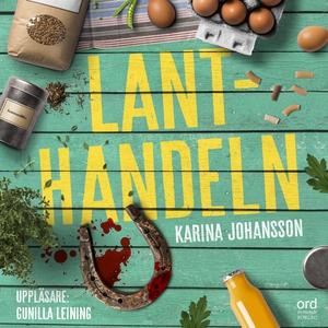 Lanthandeln (ljudbok) av Karina Johansson