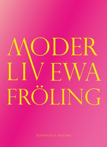 Moder Liv (e-bok) av Ewa Fröling