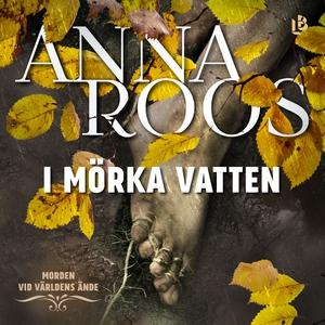 I mörka vatten (ljudbok) av Anna Roos